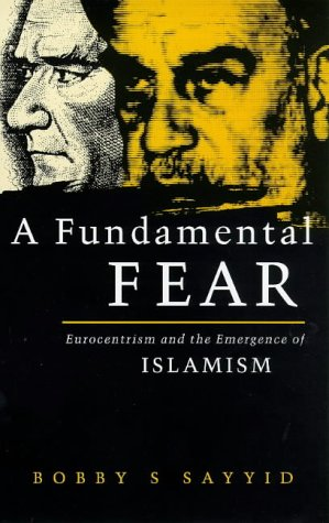 9781856494113: A Fundamental Fear: Eurocentrism and the Emergence of Islamism (Critique Influence Change)
