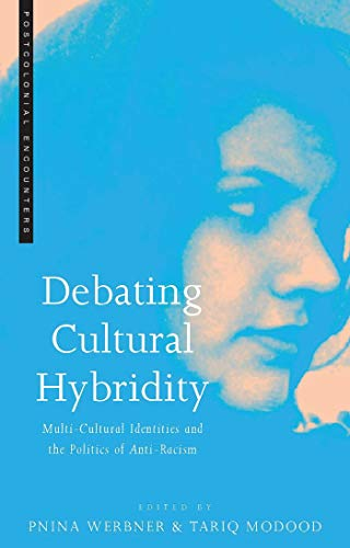 9781856494243: Debating Cultural Hybridity: Multi-Cultural Identities and the Politics of Anti-Racism (Postcolonial Encounters)