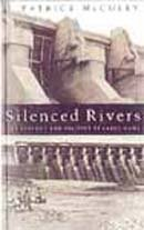 Silenced Rivers: The Ecology and Politics of Large Dams: McCully, Patrick