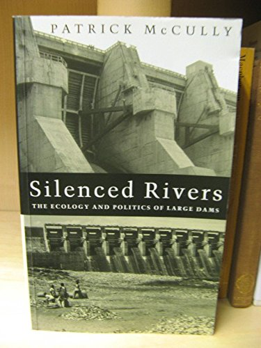 9781856494366: Silenced Rivers: The Ecology and Politics of Large Dams