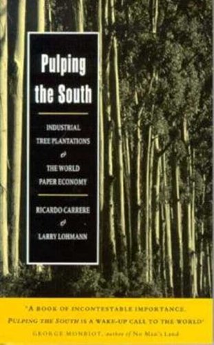 9781856494380: Pulping the South: Industrial Tree Plantations and the World Paper Economy
