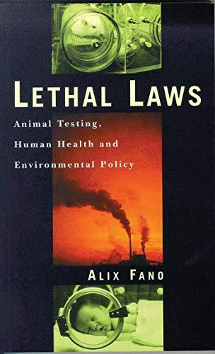 9781856494977: Lethal Laws: Animal Testing, Human Health and Environmental Policy