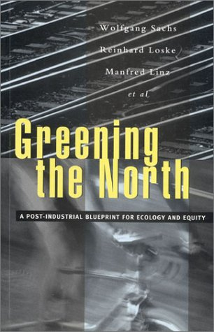 Greening the North: A Post-Industrial Blueprint for Ecology and Equity