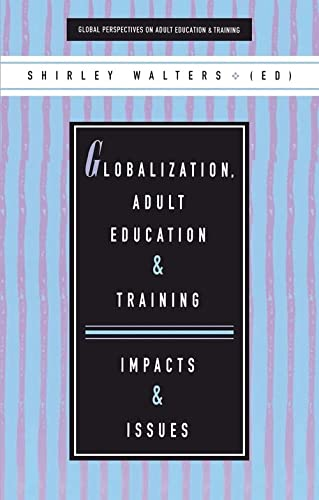 9781856495110: Globalization, Adult Education and Training: Impacts and Issues (Global Perspectives on Adult Education and Training)