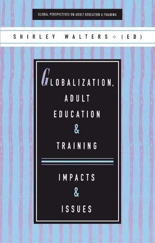 9781856495127: Globalization, Adult Education and Training: Impacts and Issues (Global Perspectives on Adult Education and Training Series)