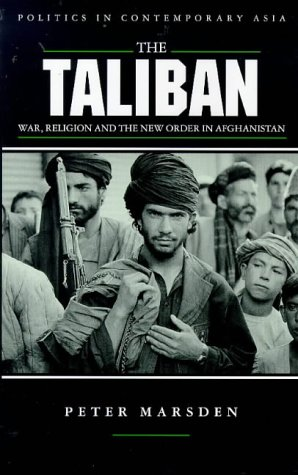 9781856495219: The Taliban: War, Religion and the New Order in Afghanistan (Politics in Contemporary Asia)
