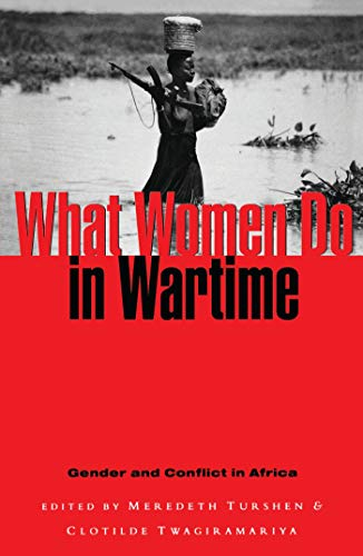 9781856495370: What Women Do in Wartime: Gender and Conflict in Africa