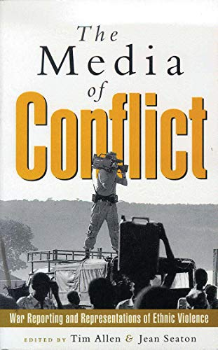 9781856495691: Media of Conflict: War Reporting and Representations of Ethnic Violence