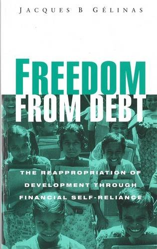 9781856495868: Freedom From Debt: The Reappropriation of Development through Financial Self-Reliance