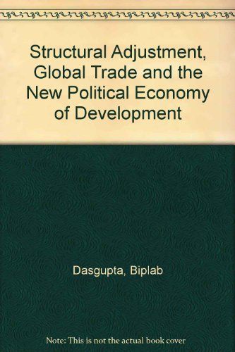 9781856495950: Structural Adjustment, Global Trade and the New Political Economy of Development