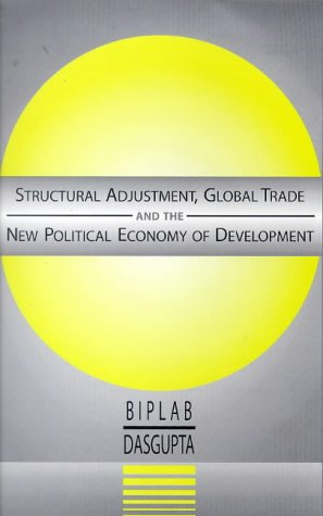 9781856495967: Structural Adjustment, Global Trade and the New Political Economy of Development