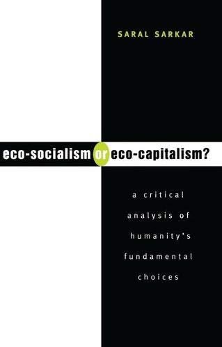 9781856495998: Eco-Socialism or Eco-Capitalism?: A Critical Analysis of Humanity's Fundamental Choices