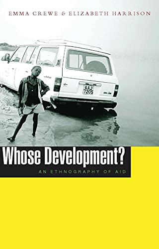Whose Development?: An Ethnography of Aid: Crewe, Emma; Harrison,