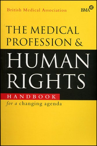 The Medical Profession and Human Rights: Handbook for a Changing Agenda: British Medical ...
