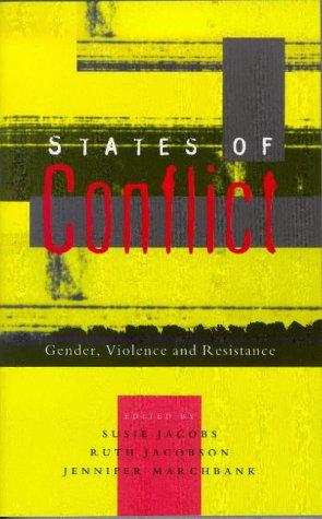 States of Conflict : Gender, Violence and Resistance