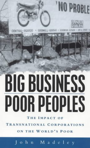 9781856496711: Big Business, Poor Peoples: The Impact of Transnational Corporations on the World's Poor