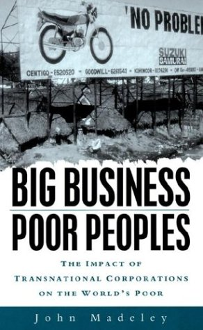 9781856496728: Big Business, Poor Peoples: The Impact of Transnational Corporations on the World's Poor