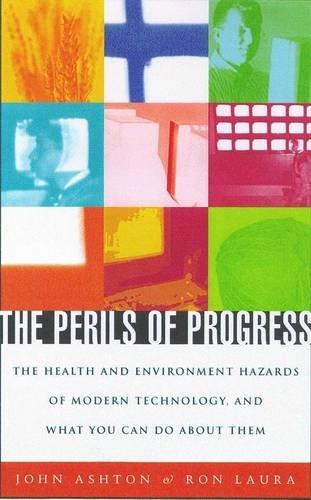 The Perils of Progress: Health and Environmental: John Ashton, Ronald