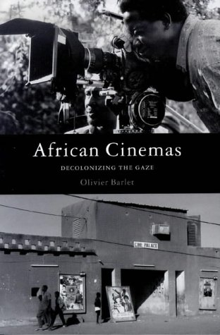 9781856497428: African Cinemas: Decolonizing the Gaze