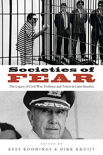 9781856497671: Societies of Fear: The Legacy of Civil War, Violence and Terror in Latin America