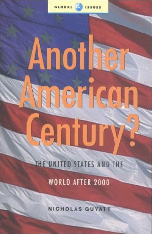 Another American Century?: The United States and the World After 2000