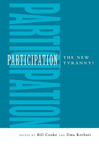 Participation: the New Tyranny?: Editor-Bill Cooke; Editor-Uma