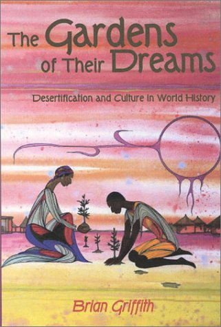 9781856498005: The Gardens of Their Dreams: Desertification and Culture in World History