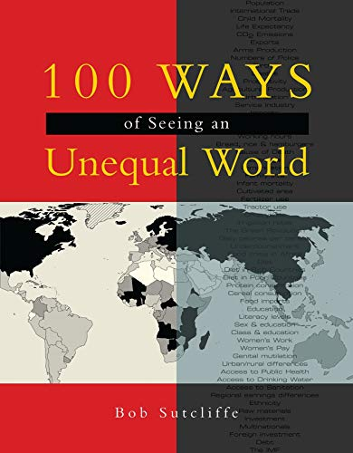 100 Ways of Seeing an Unequal World: Sutcliffe, Bob
