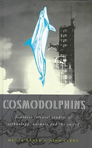 9781856498159: Cosmodolphins: Feminist Cultural Studies of Technology, Animals and the Sacred