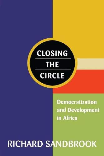 9781856498289: Closing the Circle: Democratization and Development in Africa