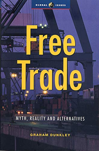 9781856498630: Free Trade: Myth, Reality and Alternatives (Global Issues)
