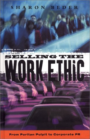 9781856498845: Selling the Work Ethic: From Puritan Pulpit to Corporate PR