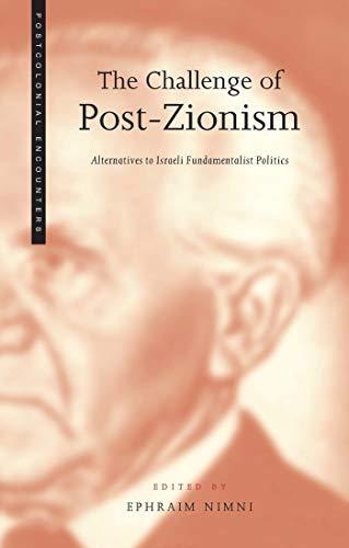 9781856498937: The Challenge of Post-Zionism: Alternatives to Fundamentalist Politics in Israel