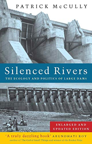 9781856499019: Silenced Rivers: The Ecology and Politics of Large Dams