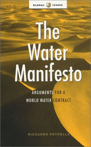 9781856499064: The Water Manifesto: Arguments for a World Water Contract (Global Issues Series)