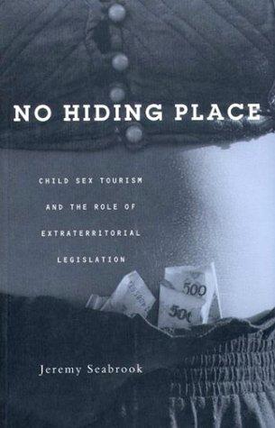 No Hiding Place: Child Sex Tourism and: Jeremy Seabrook