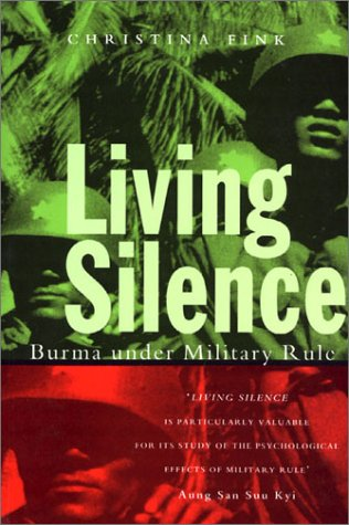 9781856499255: Living Silence: Burma under Military Rule (Politics in Contemporary Asia)