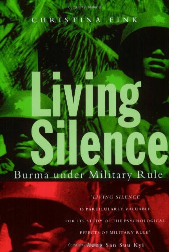 9781856499262: Living Silence: Burma under Military Rule (Politics in Contemporary Asia)