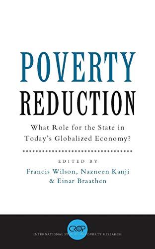 9781856499521: Poverty Reduction: What Role for the State in Today's Globalized Economy? (Crop International Studies in Poverty Research)
