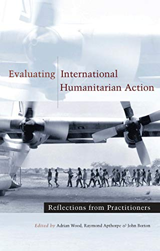9781856499767: Evaluating International Humanitarian Action: Reflections from Practitioners