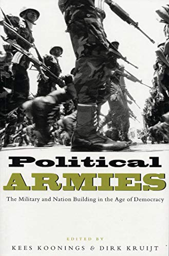 9781856499798: Political Armies: The Military and Nation Building in the Age of Democracy