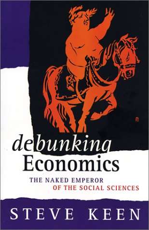 9781856499910: Debunking Economics: The Naked Emperor of the Social Sciences