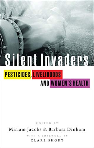 9781856499958: The Silent Invaders: Pesticides, Livelihoods and Women's Health