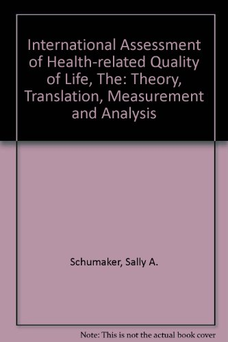 9781856500043: International Assessment of Health-related Quality of Life: Theory,Translation,Measurement and Analysis