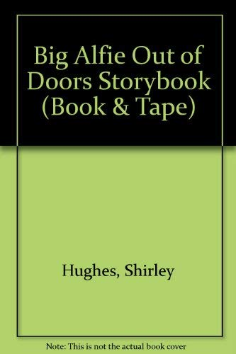 9781856562980: Big Alfie Out of Doors Storybook (Book & Tape)