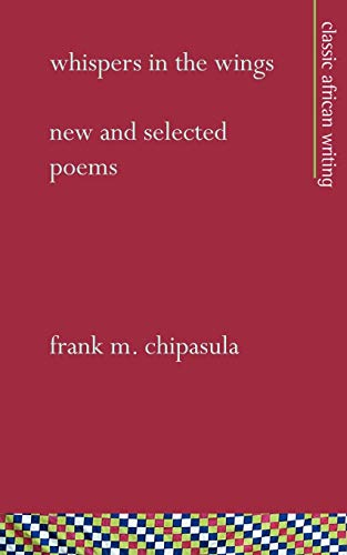 Whispers in the Wings: New and Selected: Frank M Chipasula