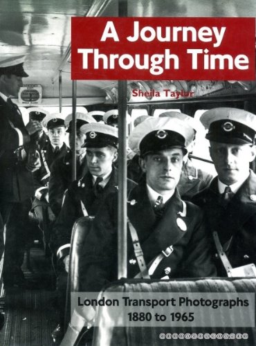 Journey Through Time : London Transport Photographs 1880-1965