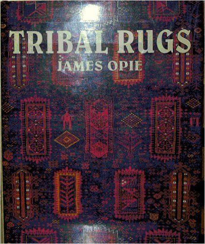 Tribal Rugs: Nomadic and Village Weavings from the Near East and Central Asia (1856690253) by Opie James