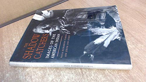 9781856690348: The Shadow Catchers: Images of the American Indian