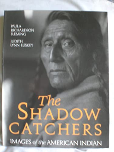 9781856690751: The Shadow Catchers: Images of the American Indian